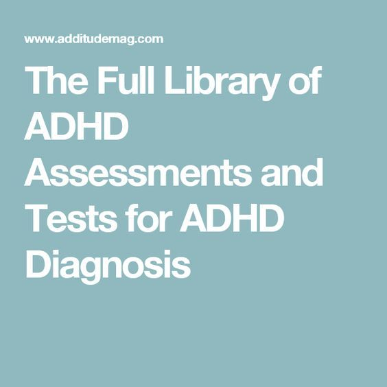 The Full Library of ADHD Assessments and Tests for ADHD Diagnosis