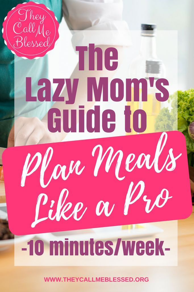 This Lazy Mom's Guide to Plan Meals Like a Pro will get your weekly meals all set in just 10 Minutes/Week! This is a practical system for busy moms.  Meal planning  planning meals   plan meals   easy meal planning   easy way to plan meals   plan meals for the week   lazy way to plan meals   plan meals template   plan meals printable