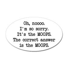I'm sorry, but the card said Moops. Seinfeldism.