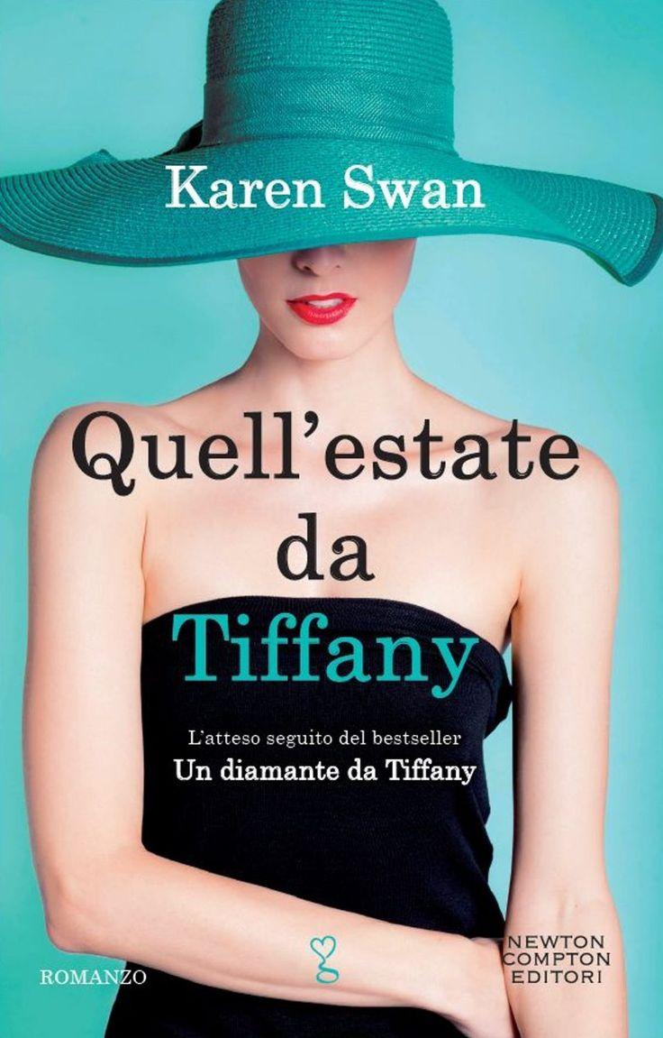 """Quell'estate da Tiffany"" Karen Swan (Newton Compton)"