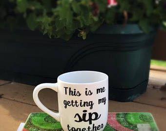 Getting My Sip Together Mug | Cute Mug with Saying | Unique Mug with Pun | Funny Mug for Work | Vinyl Mugs | Homemade Mug | Funny Coffee Mug