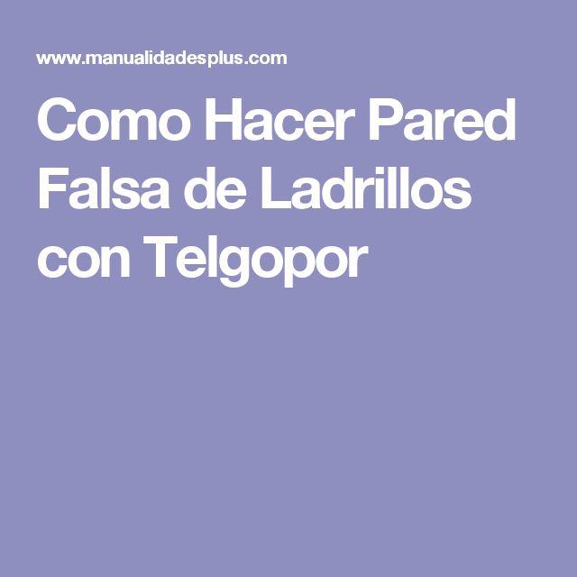Como Hacer Pared Falsa de Ladrillos con Telgopor