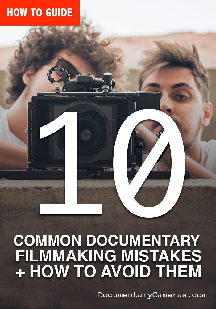 f70d1e06956 10 common documentary filmmaking mistakes and how to avoid them. Guide for  beginner filmmakers and
