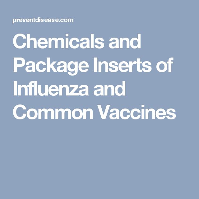 Chemicals and Package Inserts of Influenza and Common Vaccines