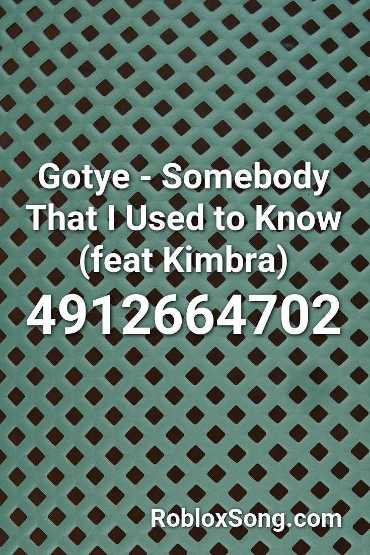 Gotye Somebody That I Used To Know Feat Kimbra Roblox Id Roblox Music Codes In 2021 Roblox Coding Id Music