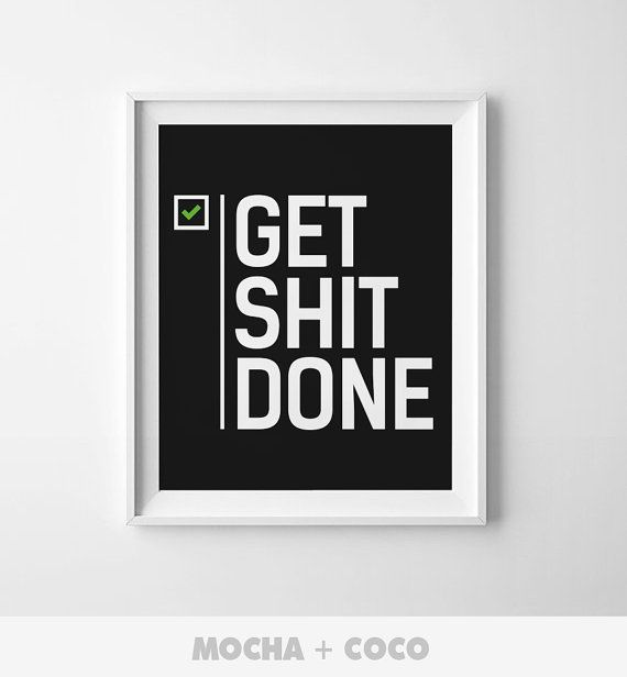 Get Shit Done Black | Office Wall Art, Awesome Start up Decor, Office Room, Printable Mocha + Coco, INSTANT DOWNLOAD