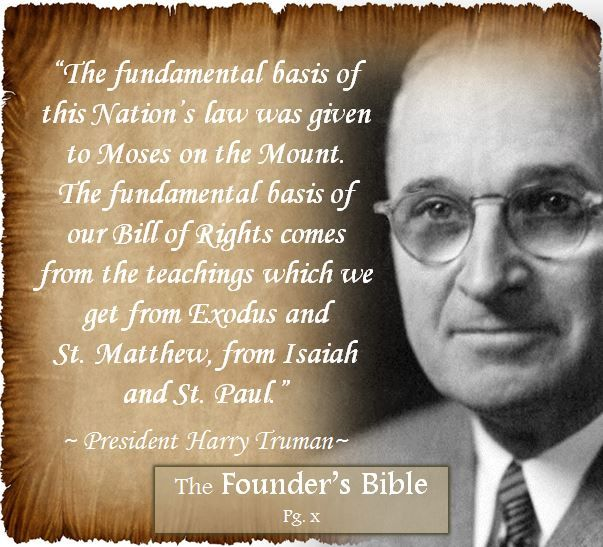 "Harry S Truman Quotes: ""The Fundamental Basis Of This Nation's Law Was Given To"