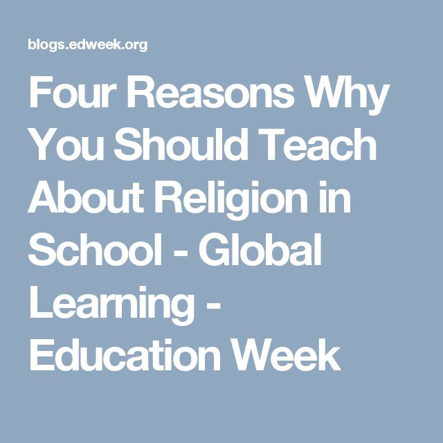 Four Reasons Why You Should Teach About Religion in School - Global Learning - Education Week