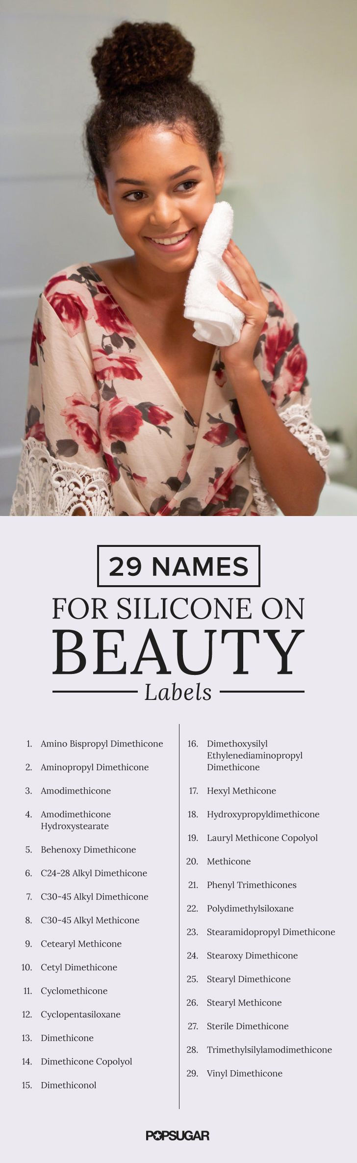 "In a world where ""natural"" and ""organic"" are taking over the beauty aisle, many ingredients are being questioned. Here's a complete list of silicone synonyms so you know exactly what chemicals are lurking in your favorite beauty buys."