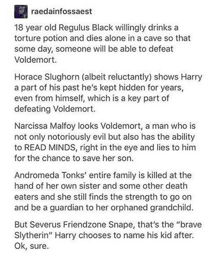 Yup, used to love snape but he was so nasty to harry , and he had no good reason for it