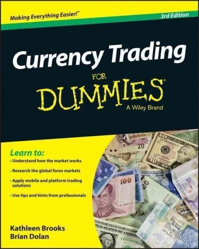 Your plain-English guide to currency trading Currency Trading For Dummies is a hands-on, user-friendly guide that explains how the foreign exchange (ForEx) market works and how you can become a part o