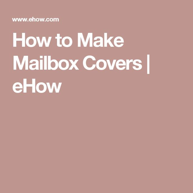 How to Make Mailbox Covers   eHow