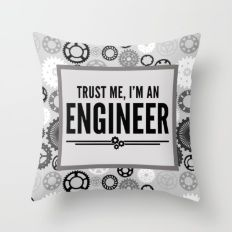 Trust Me Engineer Quote Throw Pillow | Quote throw pillow ...