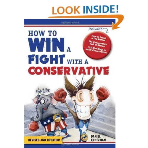 How to Win a Fight With a Conservative - By Daniel Kurtzman