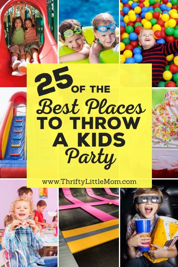 Birthday Party Places 25 That Your Kids Will Love Birthday Party Places Kids Birthday Party Places Party Places For Kids