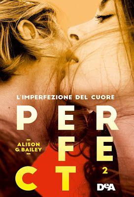 Leggere Romanticamente e Fantasy: Anteprima: Perfect 2. I nostri cuori imperfetti di...