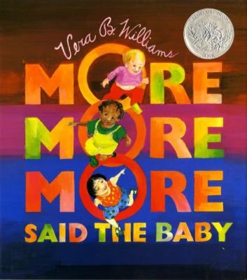 """""""More, More, More, Said the Baby"""" by Vera B. Williams"""