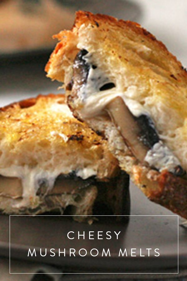 Cheesy Roasted Mushroom Melts. Because sometimes you want more than just the average grilled cheese.