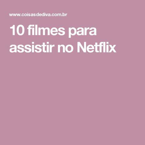10 filmes para assistir no Netflix