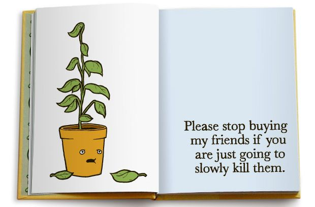 Plant real talk via All My Friends Are Dead...if you haven't picked up this book and flipped through it, do so its morbidly hilarious