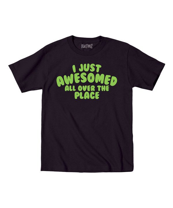 Look at this Black 'Just Awesomed All Over The Place' Tee - Toddler & Kids on #zulily today!