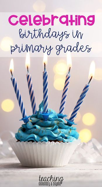 5 simple easy ways to celebrate birthdays in the primary classroom!