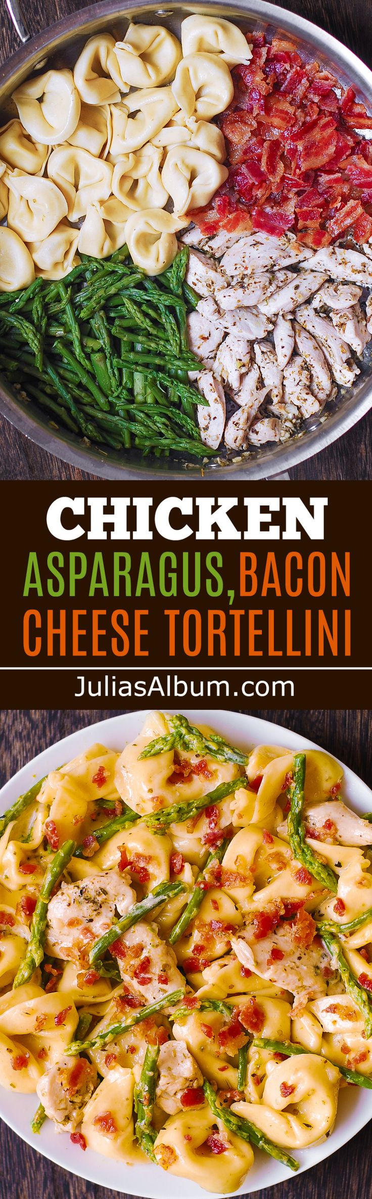 Creamy Tortellini with Asparagus, Chicken, Bacon #dinner #pasta