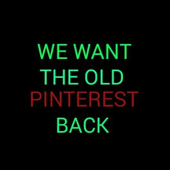 WE ESPECIALLY WANT THE PROFILE PAGE BACK!!! NO ONE HAS THE TIME, OR PATIENCE, TO SCROLL THROUGH EVERYONE'S BOARDS TO SEE WHETHER OR NOT THEY WANT TO FOLLOW A PINNER! WE HATE THE NEW PINTEREST!!!