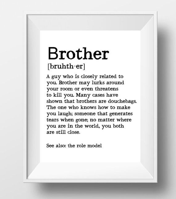 Brother Definition Brother Sign Brother Print Brother Etsy Little Sister Quotes Gifts For Brother Brother Quotes