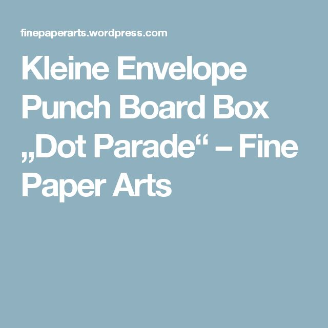 "Kleine Envelope Punch Board Box ""Dot Parade"" – Fine Paper Arts"
