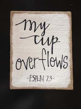 My Cup Overflows burlap canvas