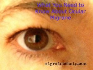 What You Need to Know About  Ocular Migraines