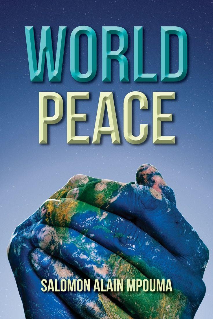"Delve into Salomon Alain Mpouma's book titled ""World Peace"""