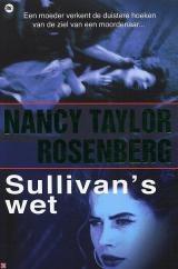 Sullivan's wet - Nancy Taylor Rosenberg - ISBN 9789044316728 - € 10,95 Carolyn Sullivan, reclasseringsambtenaar in Ventura County, Californië, en een alleenstaande moeder, heeft een drukke baan. Een van haar cliënten is zojuist gearresteerd op verdenking van verkrachting en zij moet rapport over hem uitbrengen. Lees meer of bestel via : http://www.bol.com/nl/p/sullivan-s-wet/1001004004468406/