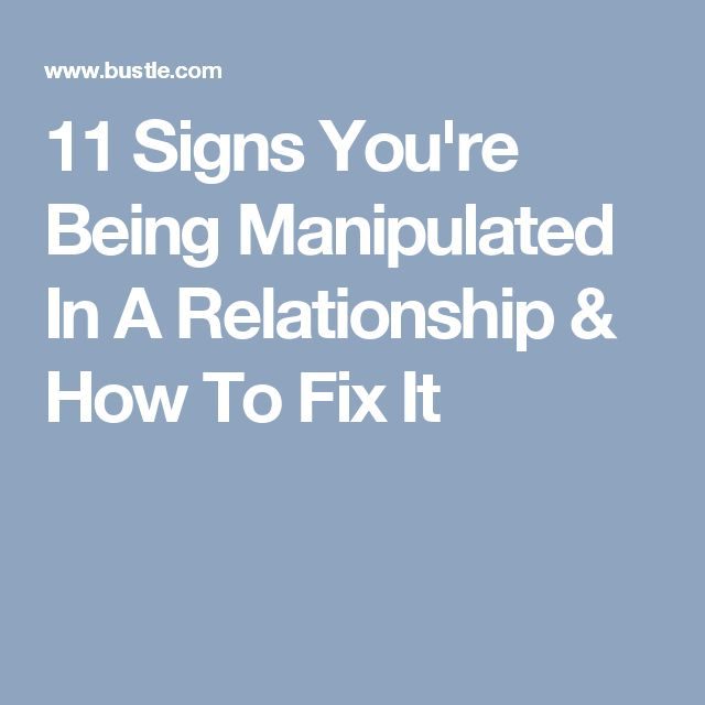 how to know if youre dating a manipulator The signs of emotional manipulation are often subtle, because manipulative partners are masters of disguising their overwhelming need for.