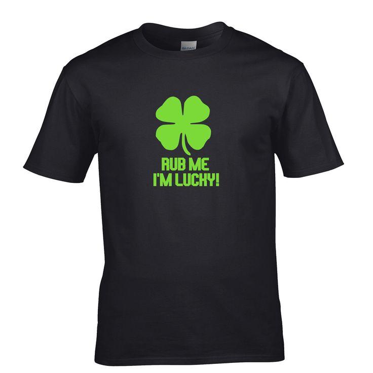 Rub Me I'm Lucky Shamrock Lucky Four Leaf Charm St Patricks Day Men Tee