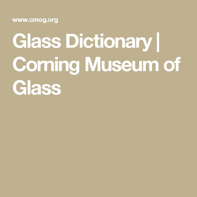 Glass Dictionary   Corning Museum of Glass