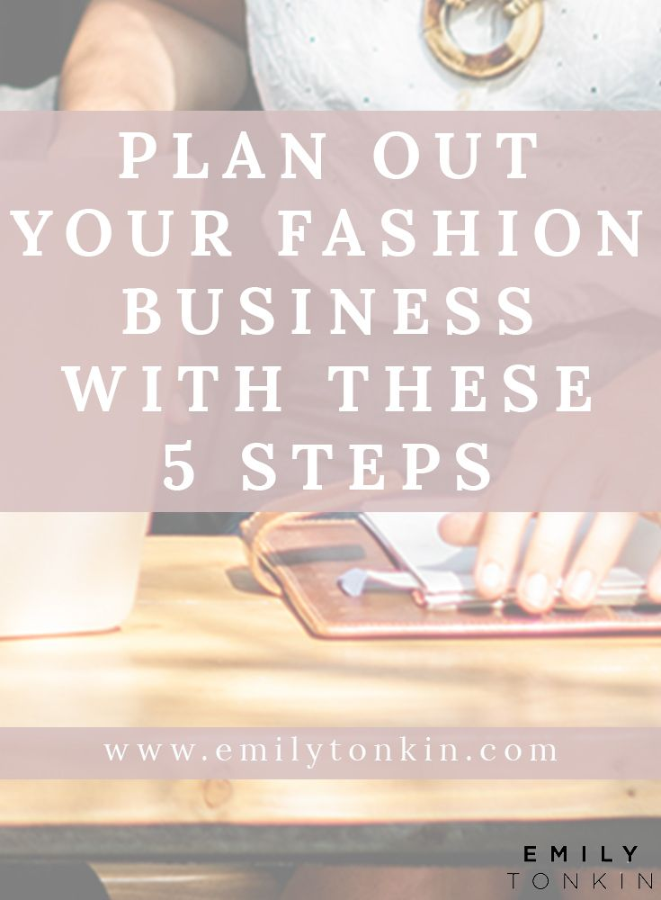 5 Parts To Your Business Plan For Your Fashion Brand Emily Tonkin Fashion Consultancy Fashion Brand Fashion Business Fash Business Fashion Fashion Writing A Business Plan