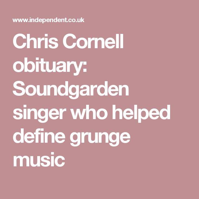 Chris Cornell obituary: Soundgarden singer who helped define grunge music