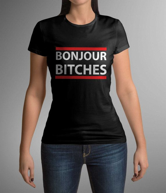 Great t-shirt with print 'Bonjour Bitches'! Cool t-shirt! Ladies fashion! Hot! Gift Idea!