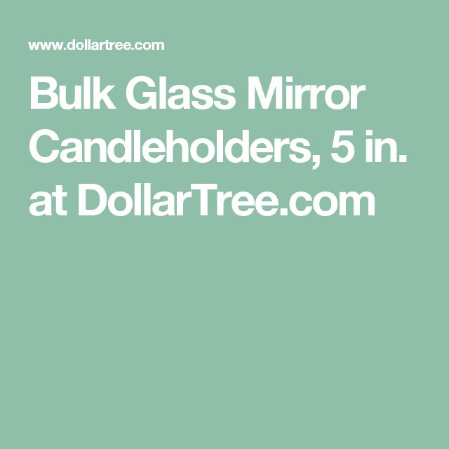 Bulk Glass Mirror Candleholders, 5 in. at DollarTree.com