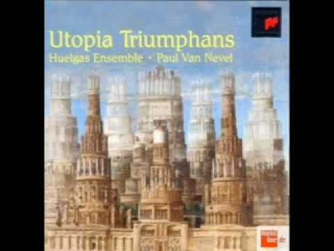 Spem in Alium non habui - motet for 40 voices, P. 299  Thomas Tallis  Utopia Triumphans The Great Polyphony of the Renaissance Huelgas Ensemble - Paul Van Nevel