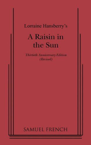 an analysis of drama in a raisin in the sun by lorraine hansberry Lorraine hansberry's a raisin in the sun, opened at the ethel barrymore  rl 11-127: analyze multiple interpretations of a story, drama,.