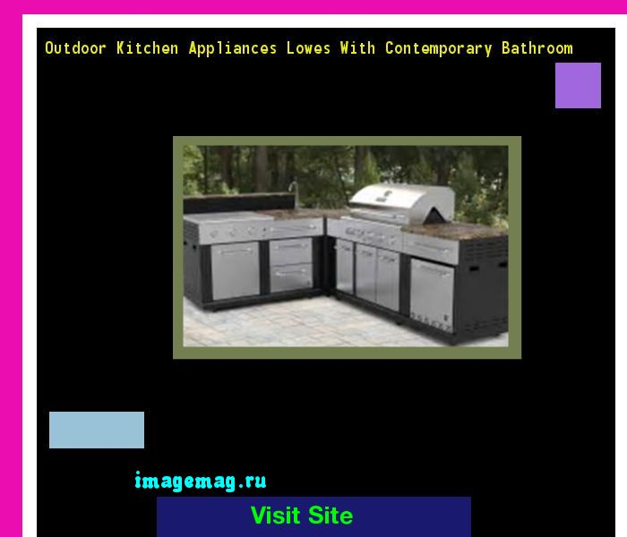 Outdoor Kitchen Appliances Lowes With Contemporary Bathroom 120343 - The Best Image Search