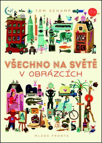 Celý svět v obrázcích - Schamp Tom - Megaknihy.cz