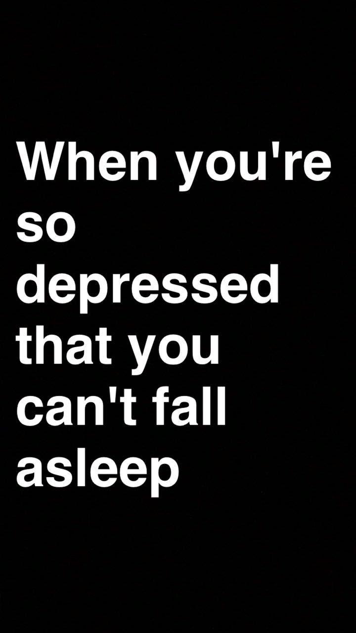 Depressed self hate self anger self rage self self self black white quote depression truth sucks fall asleep