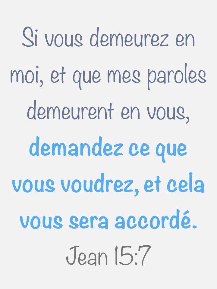 """La Bible - Versets illustrés - Jean 15:7 - Paroles de Jésus """"Si vous demeurez unis à moi et que mes paroles demeurent en vous, demandez ce que vous voulez et vous le recevrez."""""""