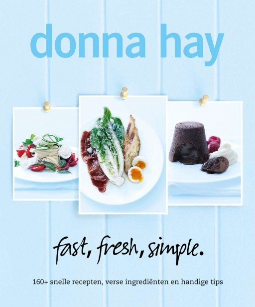 Donna Hay - Fast fresh, Simple