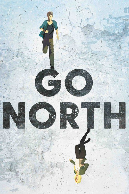 Go North (2017) Full Movie Streaming HD