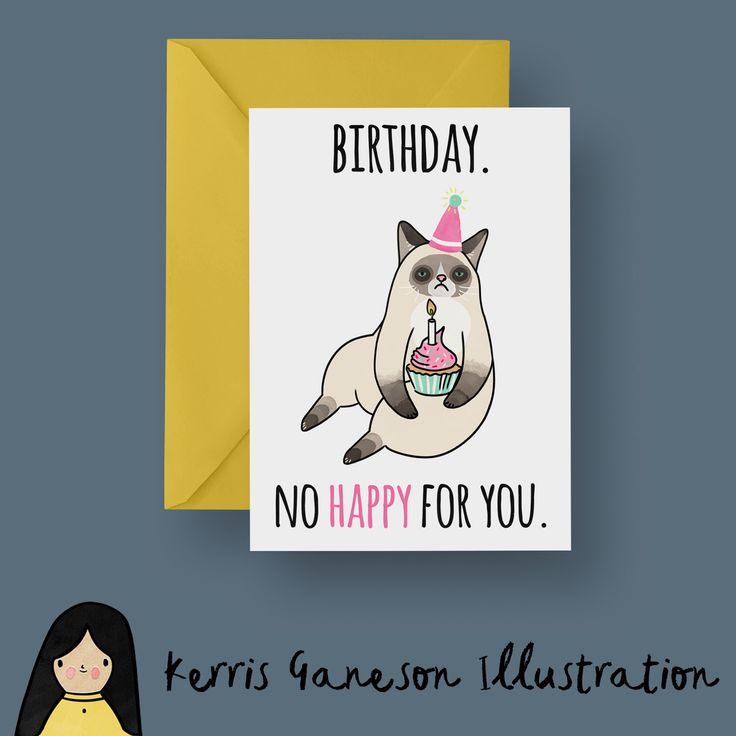 Grumpy Cat No Happy Birthday For You - Hand Illustrated Card - Birthday, Greetings, Congratulations, Meme, Grumpy Cat, Cute Kitten, Funny by KerrisGaneson on Etsy https://www.etsy.com/uk/listing/458931512/grumpy-cat-no-happy-birthday-for-you